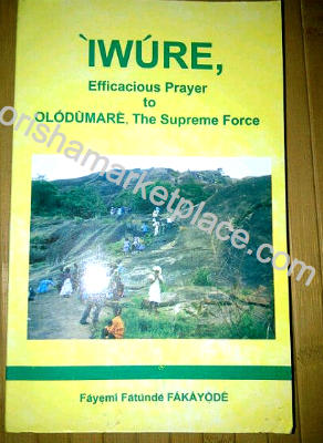 Iwure: Efficacious Prayer To Olodumare, The Supreme Force