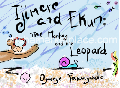 Ijimere and Ekun: The Monkey and The Leopard by Oyaseye Fakayode